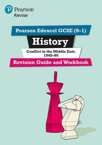 Pearson Edexcel GCSE (9-1) History Conflict in the Middle East, 1945-95 Revision Guide and Workbook By Kirsty Taylor