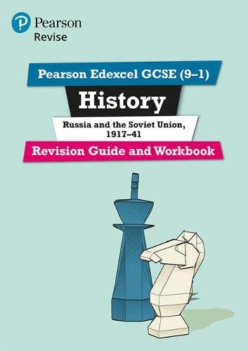 Pearson Edexcel GCSE (9-1) History Russia and the Soviet Union, 1917-41 Revision Guide and Workbook By Rob Bircher