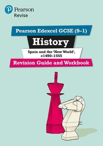 Pearson Edexcel GCSE (9-1) History Spain and the 'New World', c1490-1555 Revision Guide and Workbook By Brian Dowse
