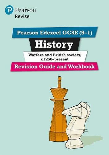 Pearson Edexcel GCSE (9-1) History Warfare and British society, c1250-present Revision Guide and Workbook By Victoria Payne
