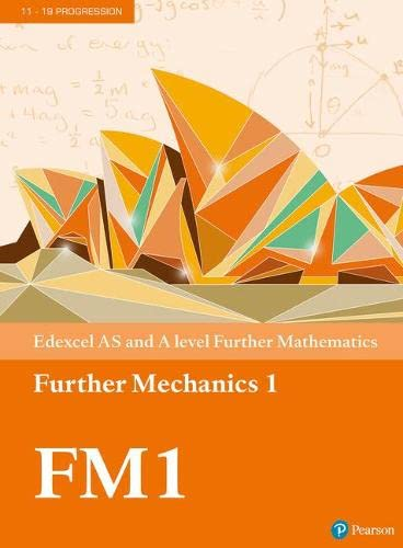 Edexcel AS and A level Further Mathematics Further Mechanics 1 Textbook + e-book Edexcel AS and A level Further Mathematics Further Mechanics 1 Textbook + e-book