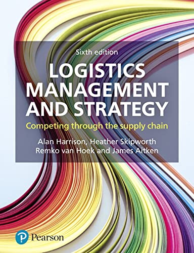 Logistics Management and Strategy By Alan Harrison