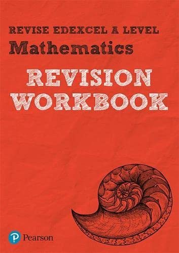 Revise Edexcel A level Mathematics Revision Workbook: for the 2017 qualifications (REVISE Edexcel GCE Maths 2017) By Harry Smith