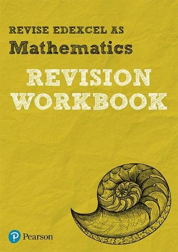 Revise Edexcel AS Mathematics Revision Workbook: for the 2017 qualifications (REVISE Edexcel GCE Maths 2017) By Harry Smith