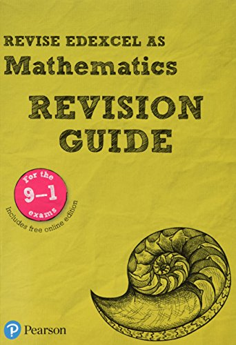 Revise Edexcel AS Mathematics Revision Guide: includes online edition (REVISE Edexcel GCE Maths 2017) By Harry Smith