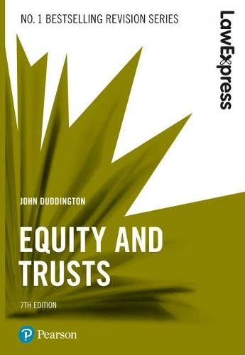 Law Express: Equity and Trusts, 7th edition By John Duddington