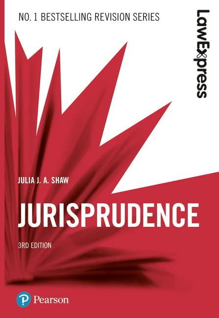 Law Express: Jurisprudence By Julia J.A. Shaw