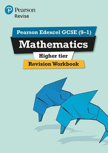 Revise Edexcel GCSE (9-1) Mathematics Higher Revision Workbook (REVISE Edexcel GCSE Maths 2015) By Navtej Marwaha