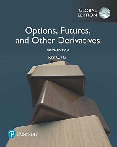 Options, Futures, and Other Derivatives, Global Edition By John C. Hull