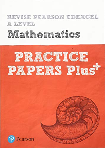 Revise Edexcel A level Mathematics Practice Papers Plus