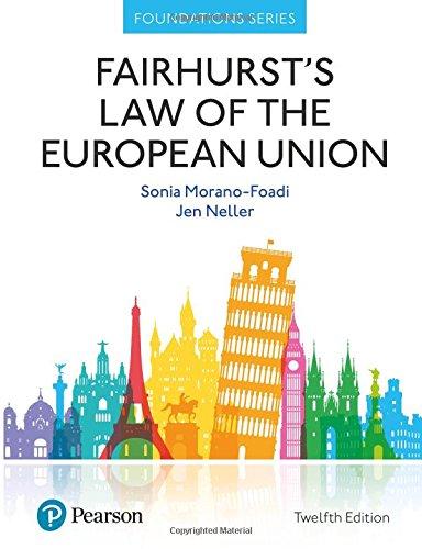 Fairhurst's Law of the European Union (Foundation Studies in Law Series) By Sonia Morano-Foadi