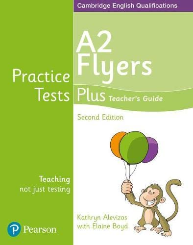 Practice Tests Plus A2 Flyers Teacher's Guide By Elaine Boyd