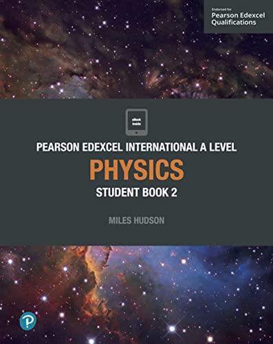 Edexcel International A Level Physics Student Book By Miles Hudson