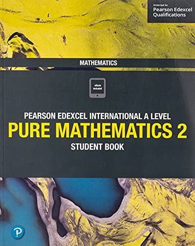Edexcel International A Level Mathematics Pure 2 Mathematics Student Book By Joe Skrakowski