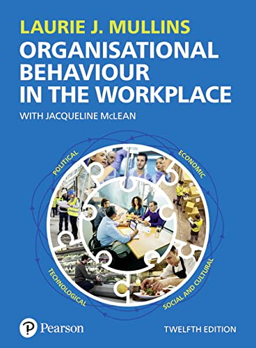 Organisational Behaviour in the Workplace By Laurie Mullins