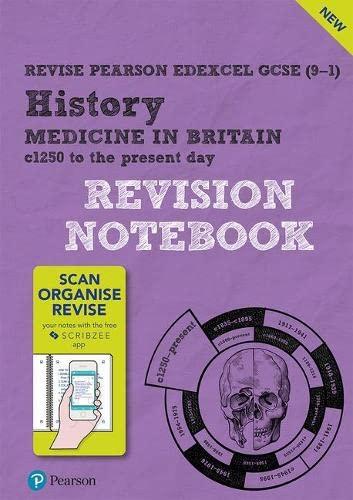 Pearson REVISE Edexcel GCSE (9-1) History Medicine in Britain Revision Notebook