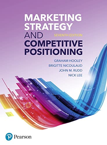 Marketing Strategy and Competitive Positioning, 7th Edition By Graham Hooley