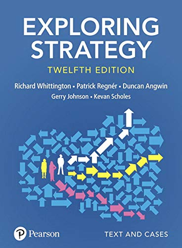 Exploring Strategy, Text and Cases By Richard Whittington