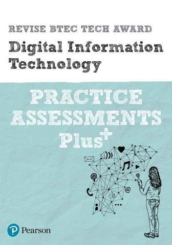 Revise BTEC Tech Award Digital Information Technology Practice Assessments Plus By Colin Harber-Stuart