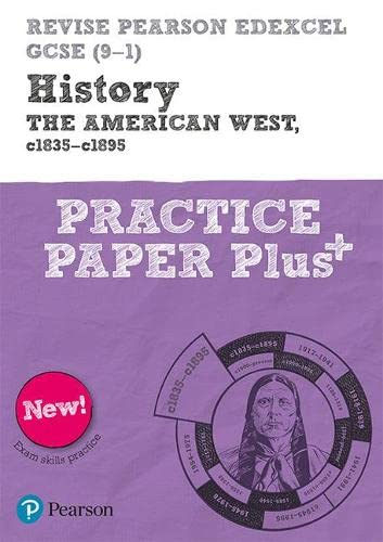 Pearson REVISE Edexcel GCSE History The American West Practice Paper Plus By Sally Clifford
