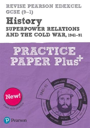 Revise Pearson Edexcel GCSE (9-1) History Superpower relations and the Cold War, 1941-91 Practice Paper Plus By Rob Bircher