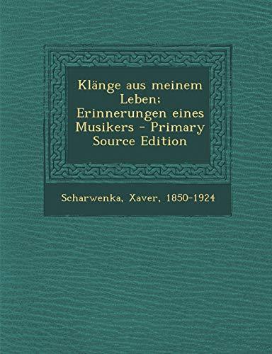 Klange Aus Meinem Leben; Erinnerungen Eines Musikers By Xaver Scharwenka