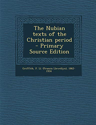 The Nubian Texts of the Christian Period By F LL 1862 Griffith