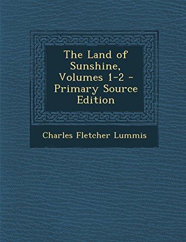 The Land of Sunshine, Volumes 1-2 By Charles Fletcher Lummis