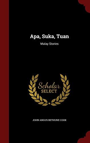 Apa, Suka, Tuan By John Angus Bethune Cook