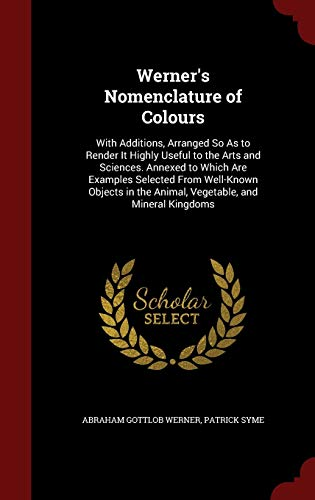 Werner's Nomenclature of Colours By Abraham Gottlob Werner