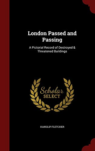 London Passed and Passing By Hanslip Fletcher