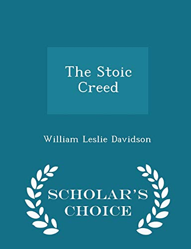 The Stoic Creed - Scholar's Choice Edition By William Leslie Davidson