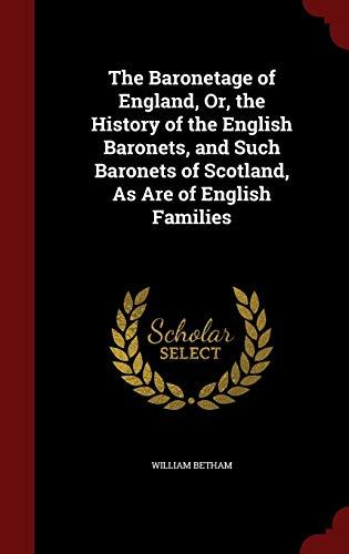The Baronetage of England By William Betham