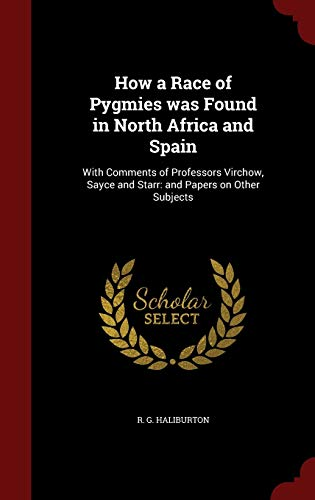 How a Race of Pygmies Was Found in North Africa and Spain By R G Haliburton