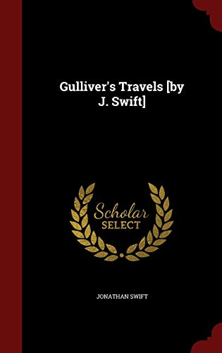 Gulliver's Travels [by J. Swift] By Jonathan Swift