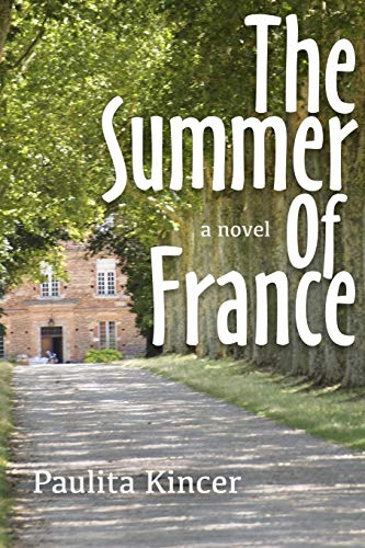 The Summer of France By Paulita Kincer