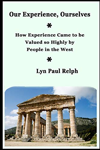 Our Experience, Ourselves By Lyn Paul Relph