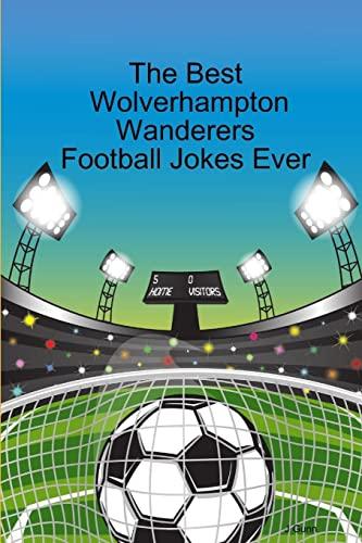 The Best Wolverhampton Wanderers Football Jokes Ever By J Gunn