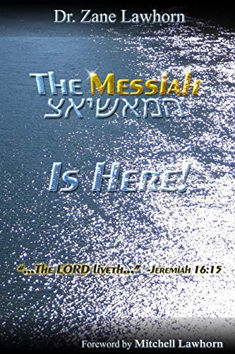 The Messiah is Here By Zane Lawhorn