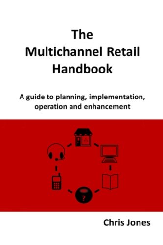 The Multichannel Retail Handbook By Chris Jones