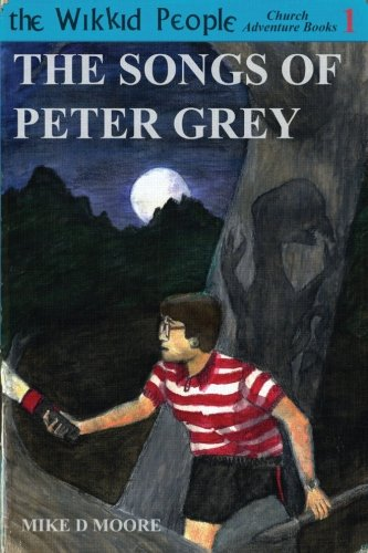 The Songs of Peter Grey By Mike D. Moore