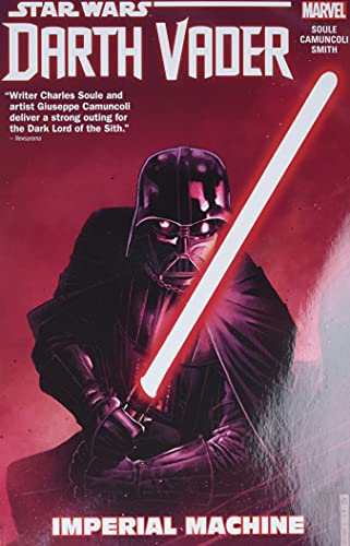 Star Wars: Darth Vader: Dark Lord Of The Sith Vol. 1 - Imperial Machine (Star Wars: Darth Vader: Dark Lord of the Sith (2017)) By Charles Soule