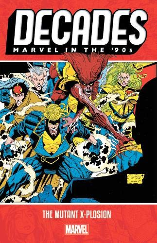 Decades: Marvel In The 90s - The Mutant X-plosion By Alan Davis
