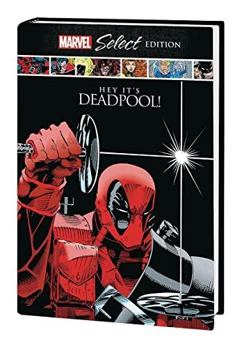 Deadpool: Hey, It's Deadpool! Marvel Select Edition By Rob Liefeld