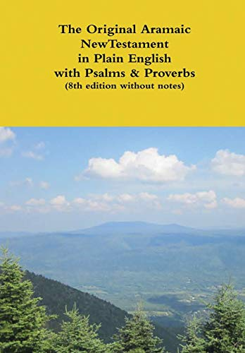 The Original Aramaic New Testament in Plain English with Psalms & Proverbs (8th edition without notes) By David Bauscher