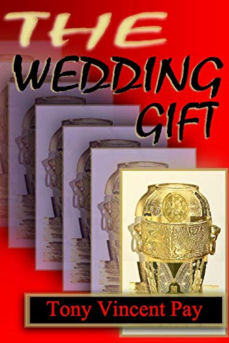 The Wedding Gift By Tony Pay