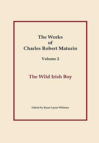 The Wild Irish Boy, Works of Charles Robert Maturin, Vol. 2 By Charles Robert Maturin