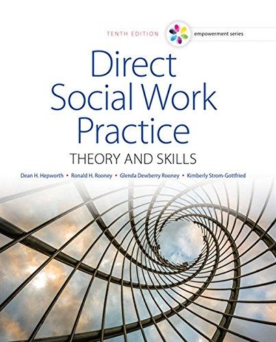 Empowerment Series: Direct Social Work Practice By Dean Hepworth (Emeritus, University of Utah and Arizona State University)