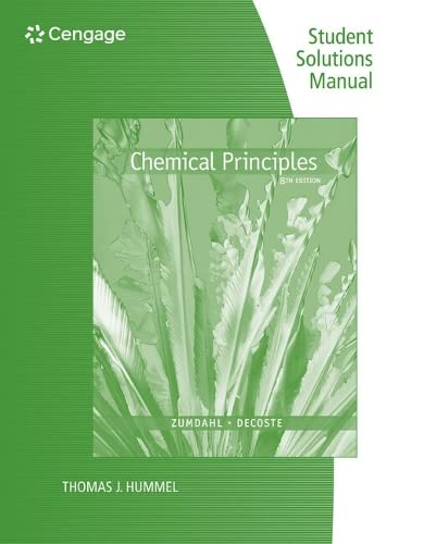 Student Solutions Manual for Zumdahl/DeCoste's Chemical Principles, 8th By Donald J. DeCoste
