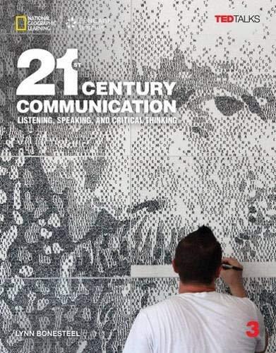 21st Century Communication 3: Listening, Speaking and Critical Thinking By Lynn Bonesteel